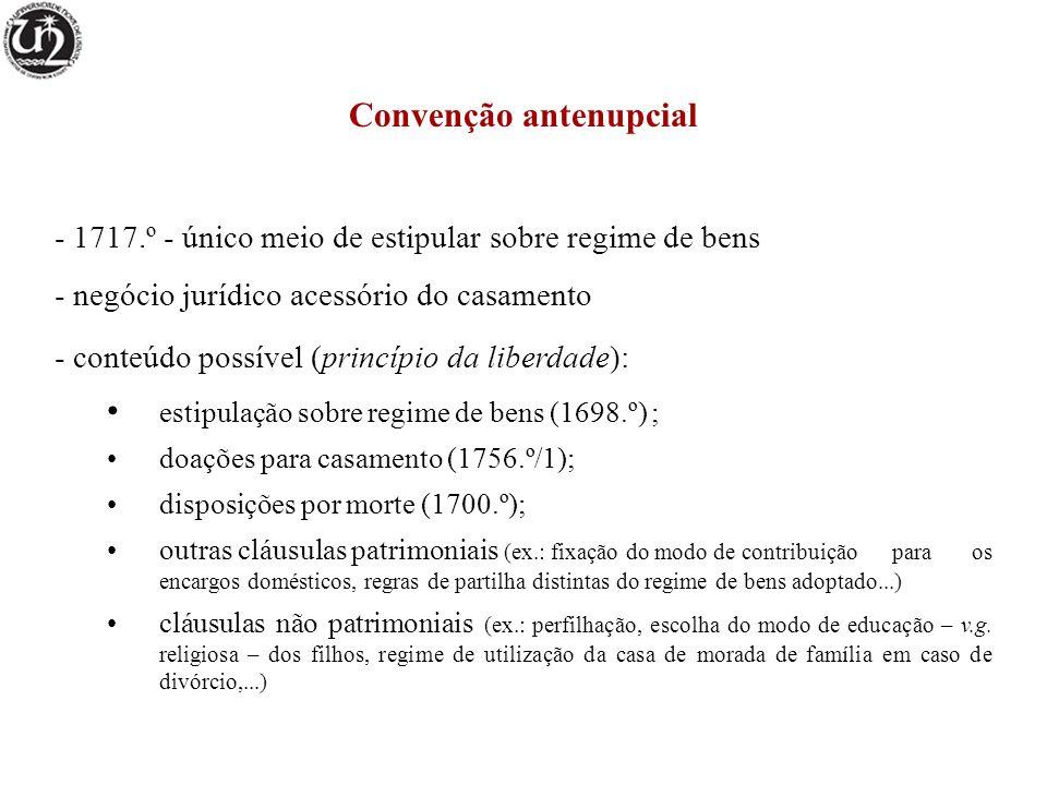 Convenção antenupcial - 1717.º - único meio de estipular sobre regime de bens - negócio jurídico acessório do casamento - conteúdo possível (princípio