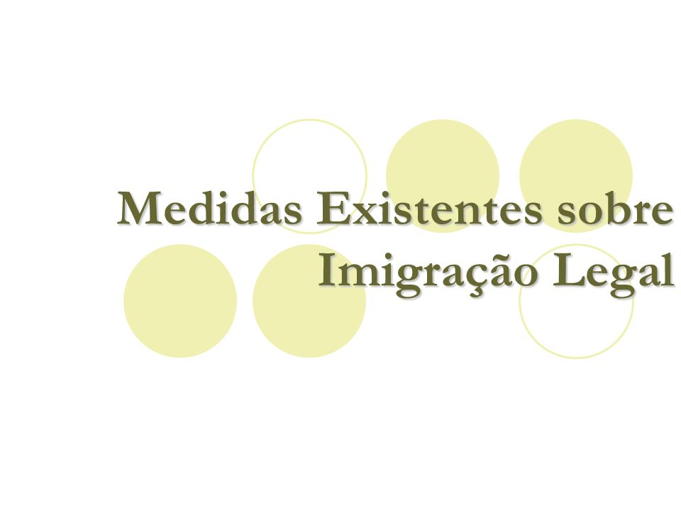 Medidas Existentes sobre Imigração Legal