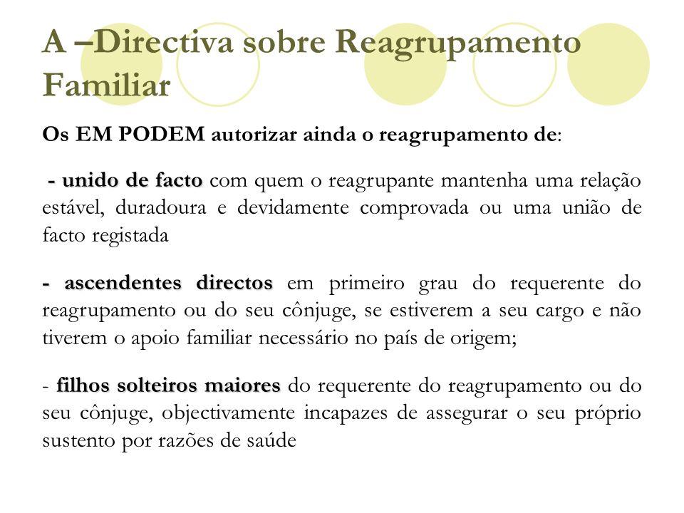 Os EM PODEM autorizar ainda o reagrupamento de: - unido de facto - unido de facto com quem o reagrupante mantenha uma relação estável, duradoura e dev