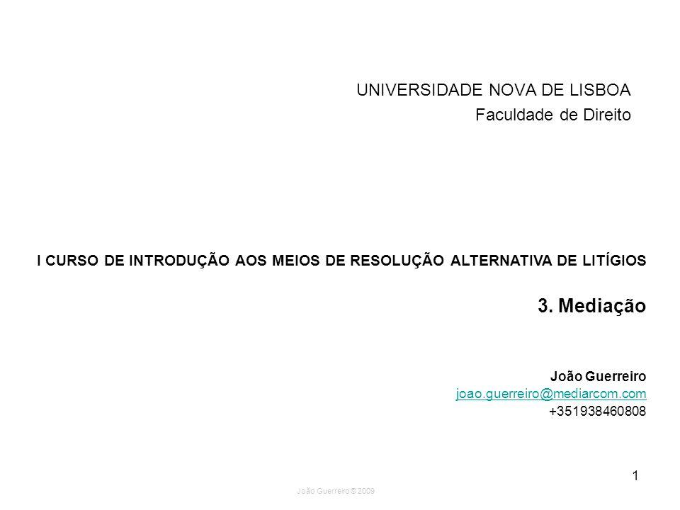 João Guerreiro © 2009 12 MEDIAÇÃO – Fases Apresentação Identificação dos temas em litígio Recolha de informação Criação de opções Elaboração do acordo