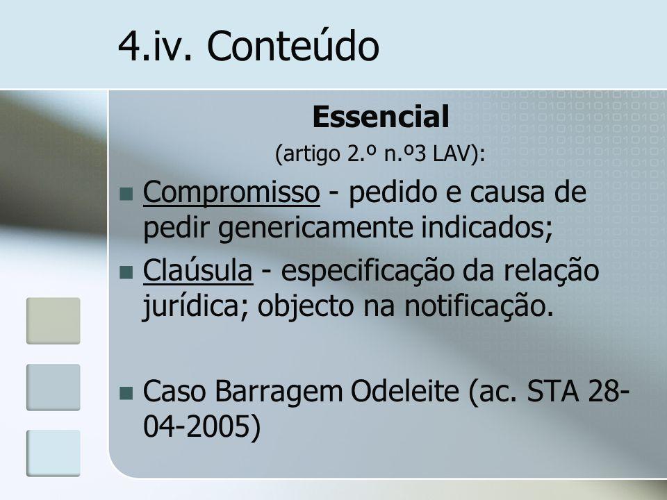4.iv. Conteúdo Essencial (artigo 2.º n.º3 LAV): Compromisso - pedido e causa de pedir genericamente indicados; Claúsula - especificação da relação jur