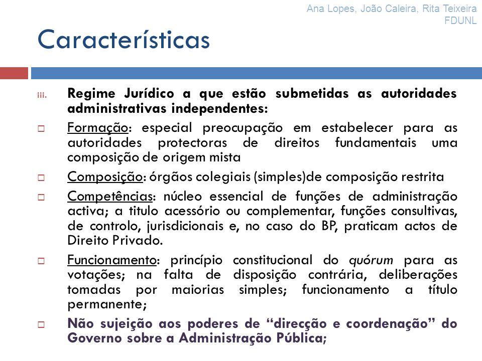 Características iii. Regime Jurídico a que estão submetidas as autoridades administrativas independentes: Formação: especial preocupação em estabelece