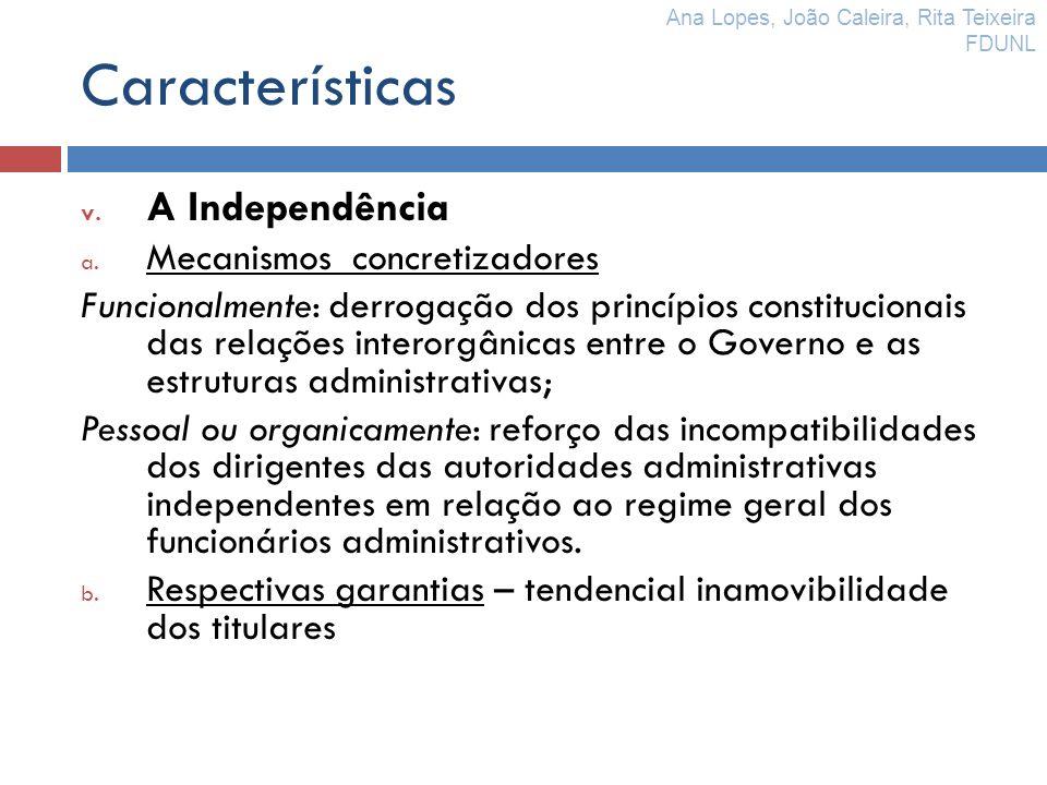 Características v. A Independência a. Mecanismos concretizadores Funcionalmente: derrogação dos princípios constitucionais das relações interorgânicas