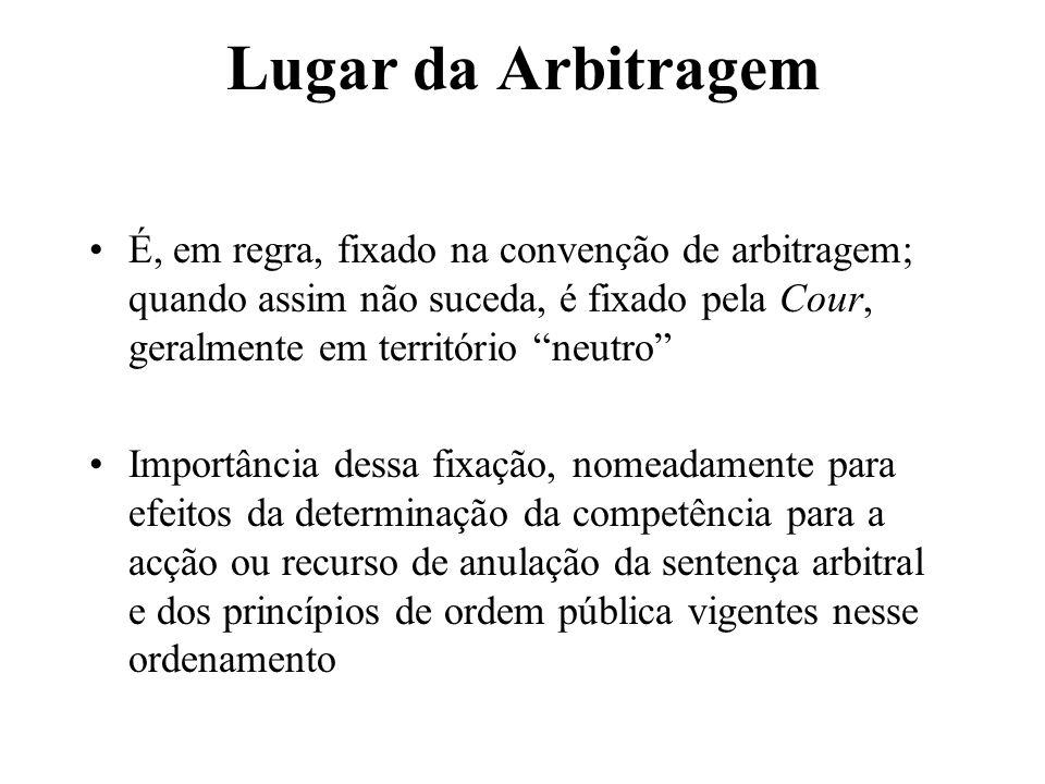 Lugar da Arbitragem É, em regra, fixado na convenção de arbitragem; quando assim não suceda, é fixado pela Cour, geralmente em território neutro Impor