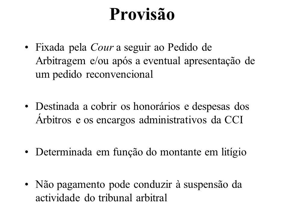 Provisão Fixada pela Cour a seguir ao Pedido de Arbitragem e/ou após a eventual apresentação de um pedido reconvencional Destinada a cobrir os honorár