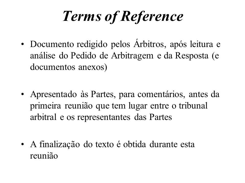 Terms of Reference Documento redigido pelos Árbitros, após leitura e análise do Pedido de Arbitragem e da Resposta (e documentos anexos) Apresentado à