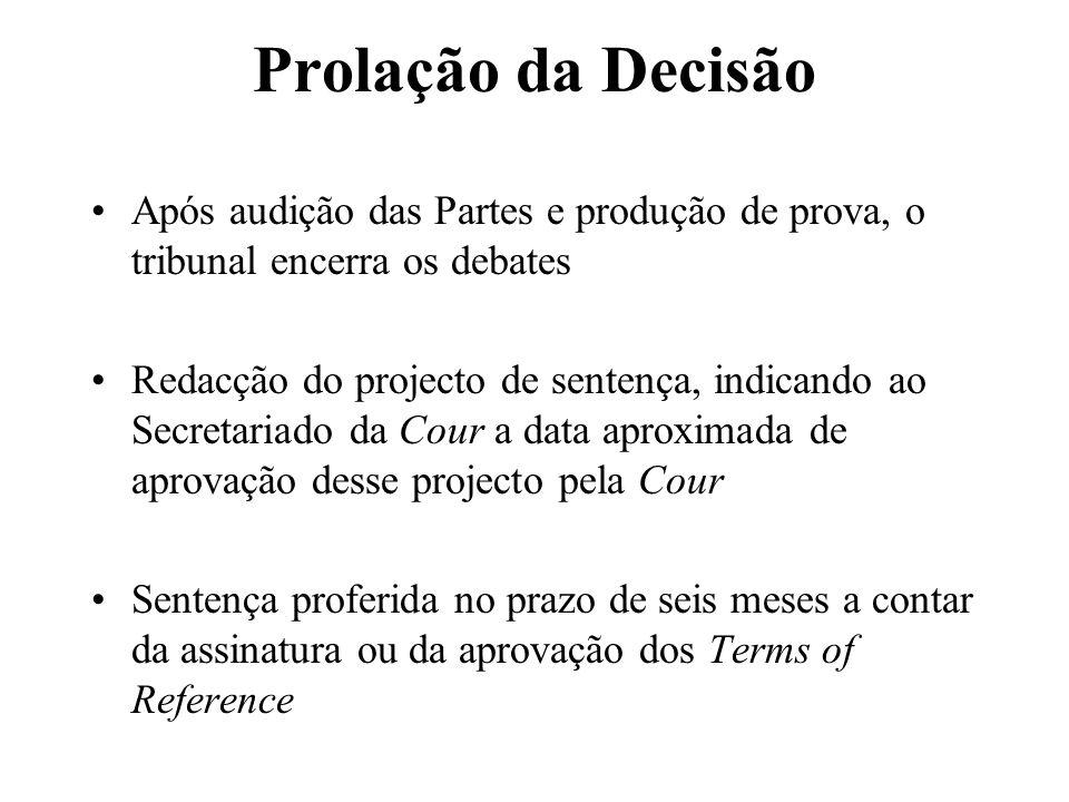 Prolação da Decisão Após audição das Partes e produção de prova, o tribunal encerra os debates Redacção do projecto de sentença, indicando ao Secretar