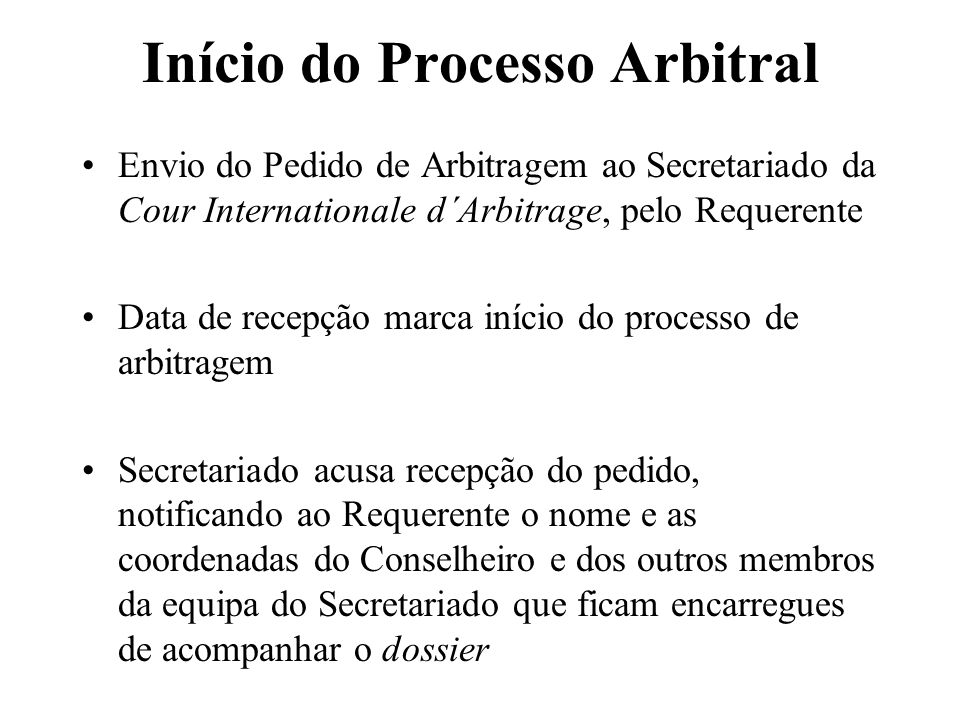 Início do Processo Arbitral Envio do Pedido de Arbitragem ao Secretariado da Cour Internationale d´Arbitrage, pelo Requerente Data de recepção marca i