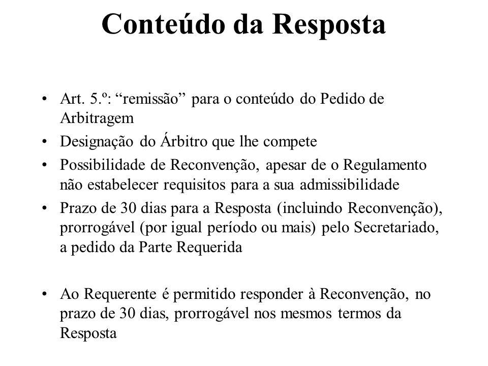Conteúdo da Resposta Art. 5.º: remissão para o conteúdo do Pedido de Arbitragem Designação do Árbitro que lhe compete Possibilidade de Reconvenção, ap