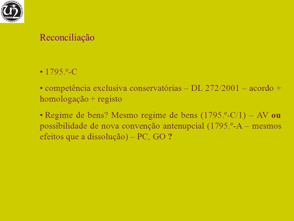 Reconciliação 1795.º-C competência exclusiva conservatórias – DL 272/2001 – acordo + homologação + registo Regime de bens? Mesmo regime de bens (1795.