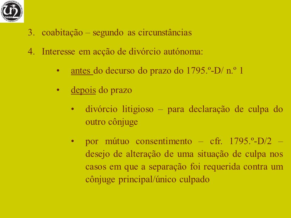 3.coabitação – segundo as circunstâncias 4.Interesse em acção de divórcio autónoma: antes do decurso do prazo do 1795.º-D/ n.º 1 depois do prazo divór