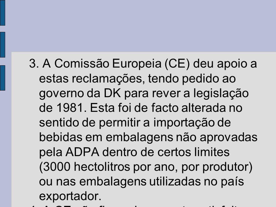 3. A Comissão Europeia (CE) deu apoio a estas reclamações, tendo pedido ao governo da DK para rever a legislação de 1981. Esta foi de facto alterada n