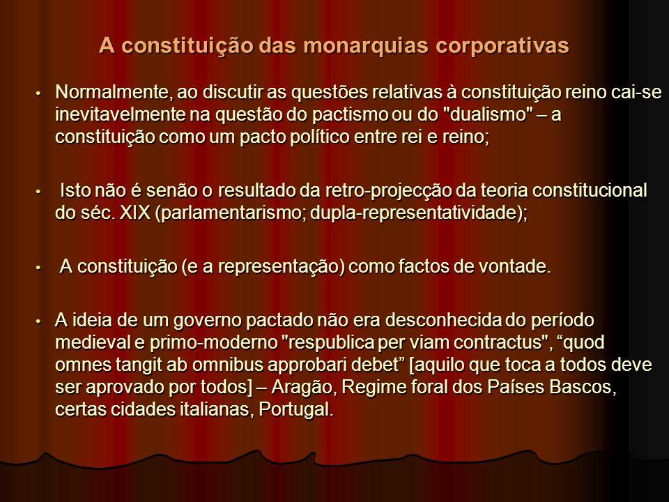 A constituição das monarquias corporativas Normalmente, ao discutir as questões relativas à constituição reino cai-se inevitavelmente na questão do pa