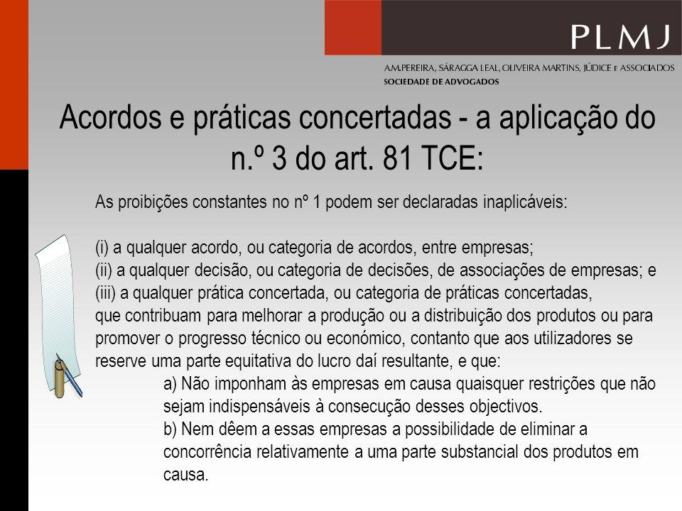Orientações relativas à aplicação do n.º 3 do artigo 81.º do Tratado: Comunicação da Comissão de 27 de Abril de 2004 (2004/C 101/08) Esta Comunicação refere-se à aplicação do art.