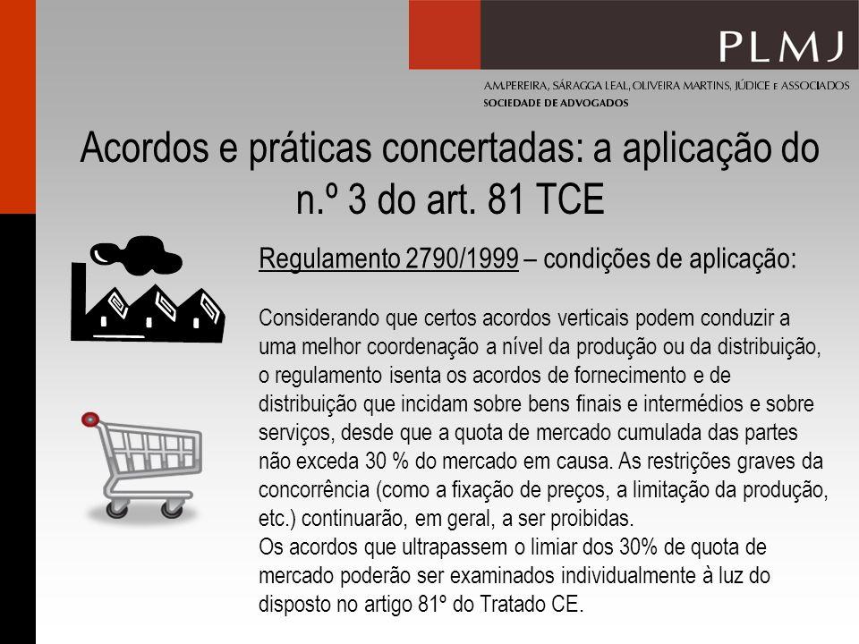 Acordos e práticas concertadas: a aplicação do n.º 3 do art.