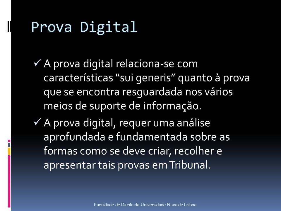 Prova Digital A prova digital relaciona-se com características sui generis quanto à prova que se encontra resguardada nos vários meios de suporte de informação.