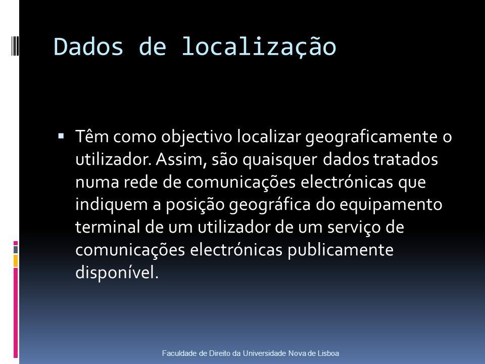 Dados de localização Têm como objectivo localizar geograficamente o utilizador.