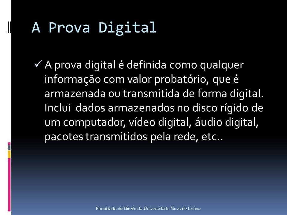 A Prova Digital A prova digital é definida como qualquer informação com valor probatório, que é armazenada ou transmitida de forma digital.