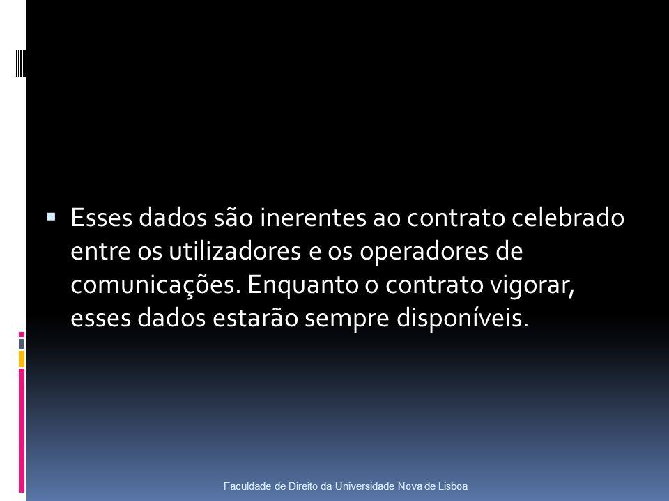 Esses dados são inerentes ao contrato celebrado entre os utilizadores e os operadores de comunicações.