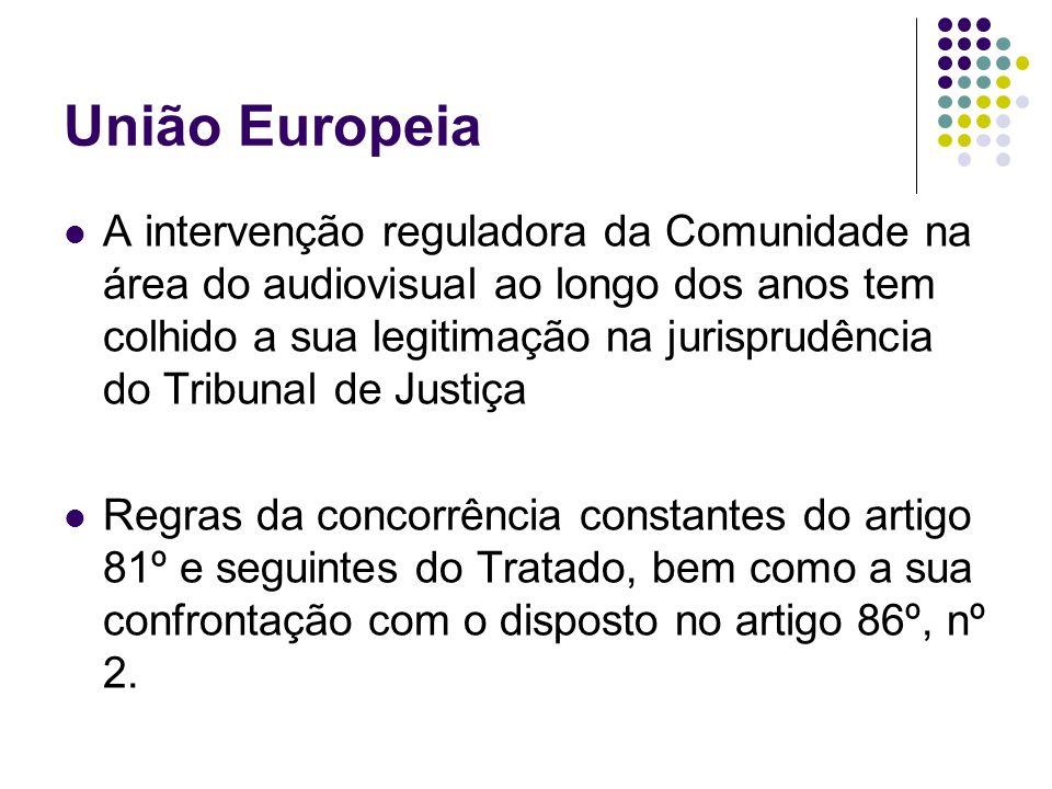 União Europeia A intervenção reguladora da Comunidade na área do audiovisual ao longo dos anos tem colhido a sua legitimação na jurisprudência do Tribunal de Justiça Regras da concorrência constantes do artigo 81º e seguintes do Tratado, bem como a sua confrontação com o disposto no artigo 86º, nº 2.