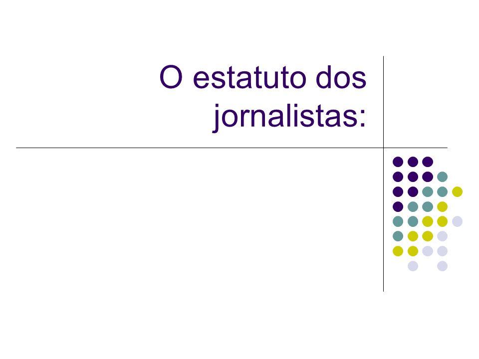 O estatuto dos jornalistas: