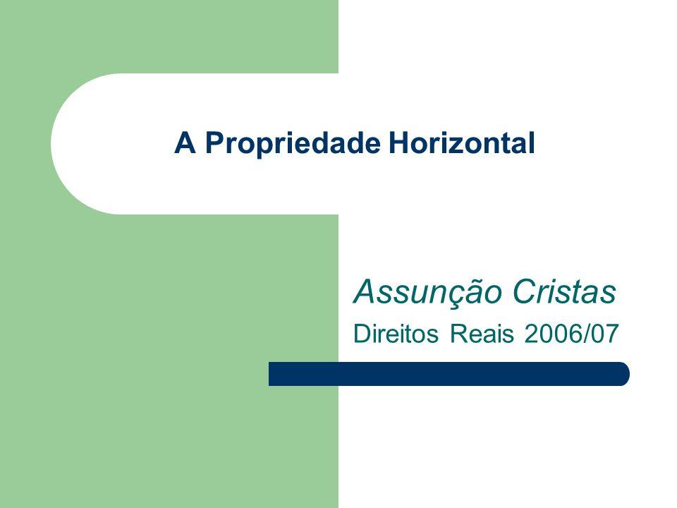 A Propriedade Horizontal Assunção Cristas Direitos Reais 2006/07