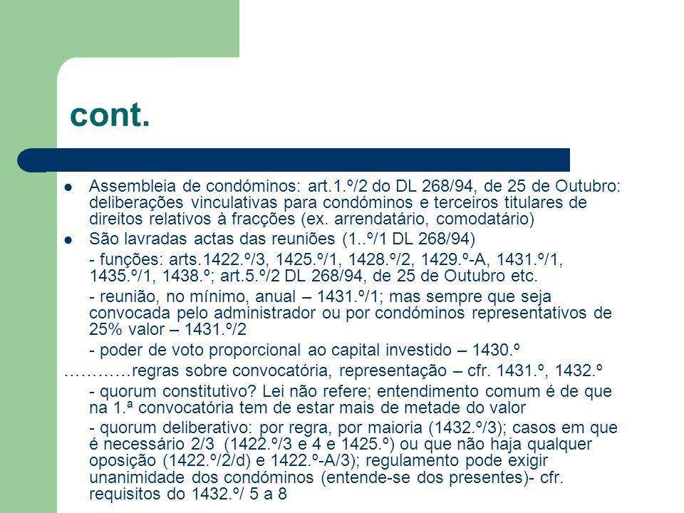 cont. Assembleia de condóminos: art.1.º/2 do DL 268/94, de 25 de Outubro: deliberações vinculativas para condóminos e terceiros titulares de direitos