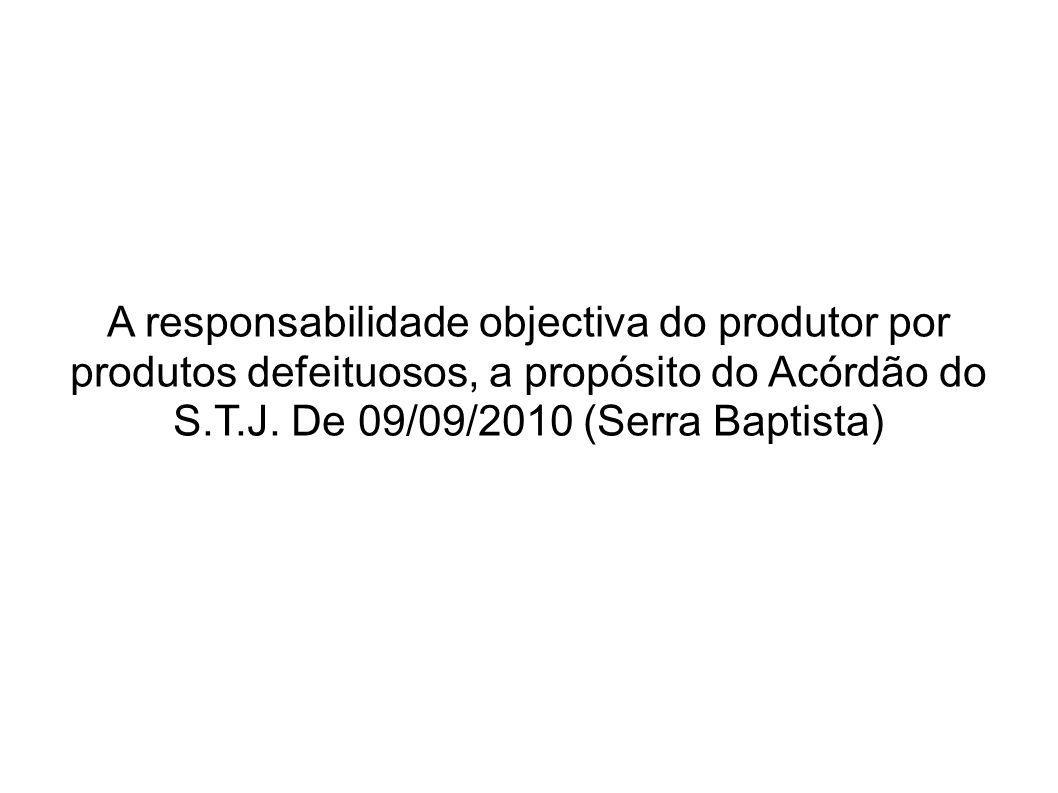 A responsabilidade objectiva do produtor por produtos defeituosos, a propósito do Acórdão do S.T.J.