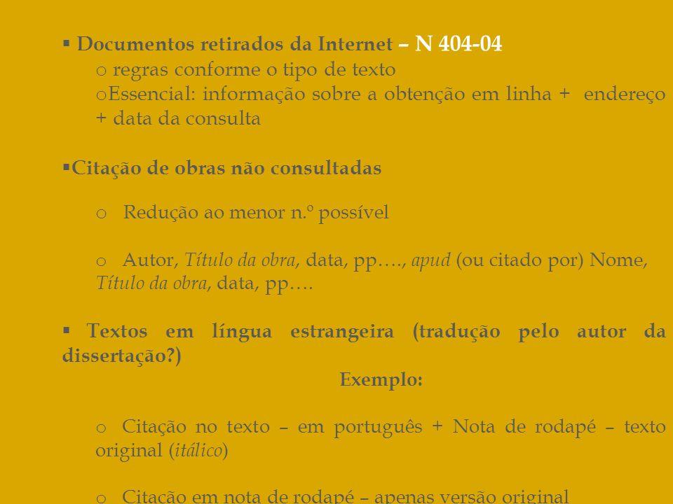 Documentos retirados da Internet – N 404-04 o regras conforme o tipo de texto o Essencial: informação sobre a obtenção em linha + endereço + data da c