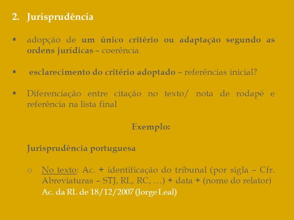 2.Jurisprudência adopção de um único critério ou adaptação segundo as ordens jurídicas – coerência esclarecimento do critério adoptado – referências i