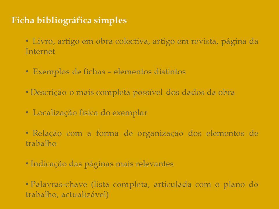 Ficha bibliográfica simples Livro, artigo em obra colectiva, artigo em revista, página da Internet Exemplos de fichas – elementos distintos Descrição