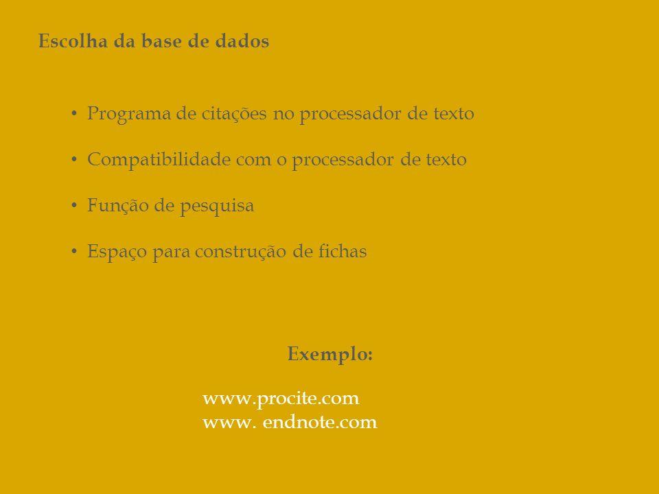 Escolha da base de dados Programa de citações no processador de texto Compatibilidade com o processador de texto Função de pesquisa Espaço para constr