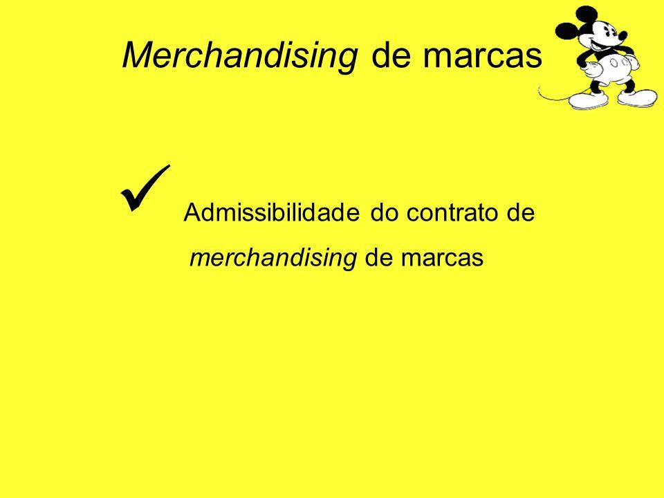 Admissibilidade do contrato de merchandising de marcas Merchandising de marcas