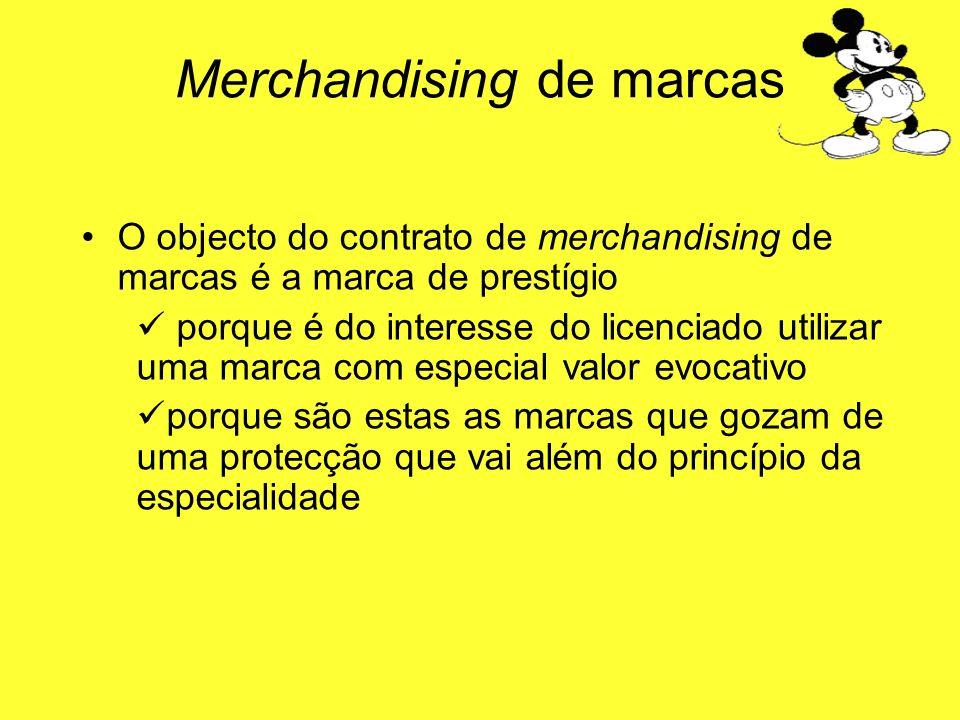 O objecto do contrato de merchandising de marcas é a marca de prestígio porque é do interesse do licenciado utilizar uma marca com especial valor evoc