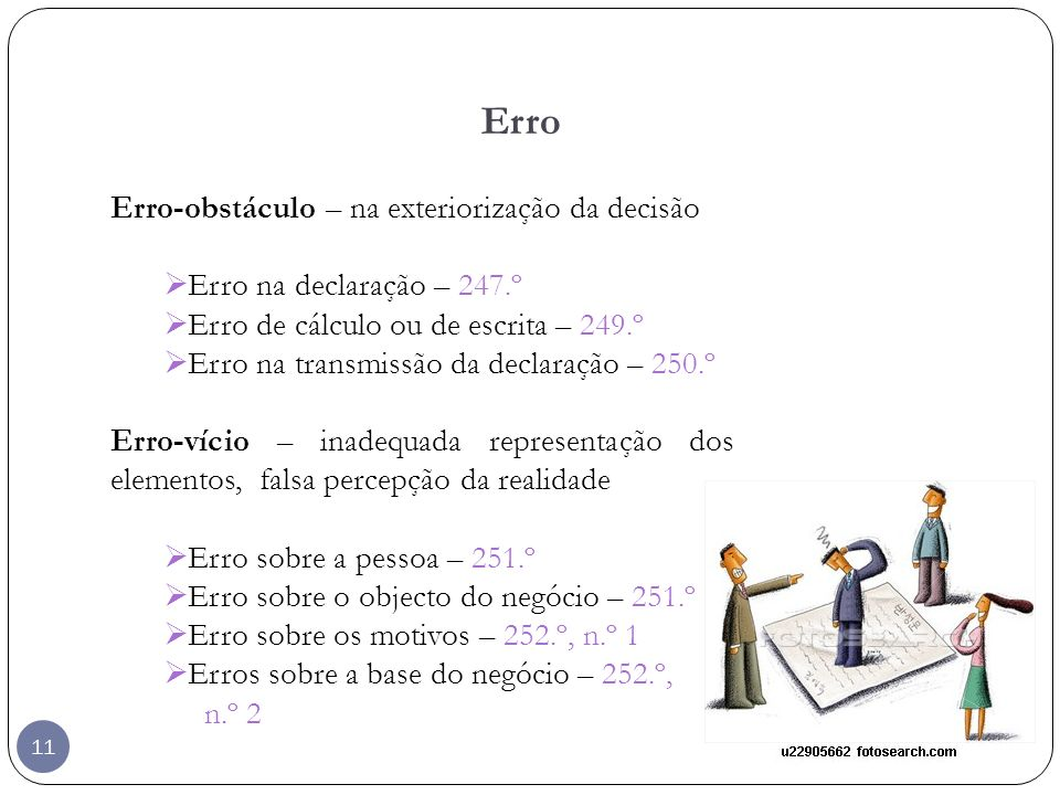 11 Erro Erro-obstáculo – na exteriorização da decisão Erro na declaração – 247.º Erro de cálculo ou de escrita – 249.º Erro na transmissão da declaraç
