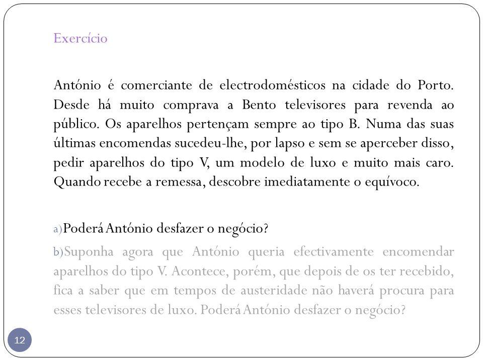 12 Exercício António é comerciante de electrodomésticos na cidade do Porto. Desde há muito comprava a Bento televisores para revenda ao público. Os ap