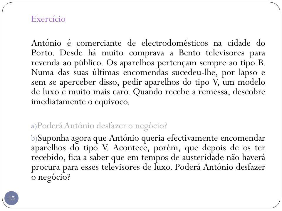 15 Exercício António é comerciante de electrodomésticos na cidade do Porto. Desde há muito comprava a Bento televisores para revenda ao público. Os ap