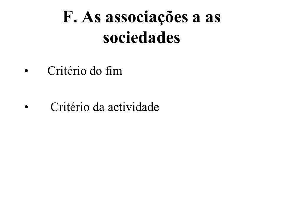 F. As associações a as sociedades Critério do fim Critério da actividade