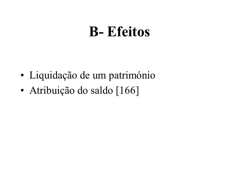 B- Efeitos Liquidação de um património Atribuição do saldo [166]