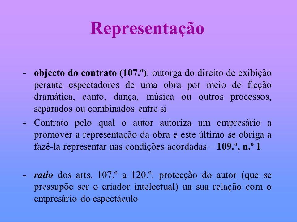 Representação -objecto do contrato (107.º): outorga do direito de exibição perante espectadores de uma obra por meio de ficção dramática, canto, dança