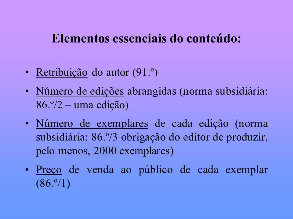 Elementos essenciais do conteúdo: Retribuição do autor (91.º) Número de edições abrangidas (norma subsidiária: 86.º/2 – uma edição) Número de exemplar