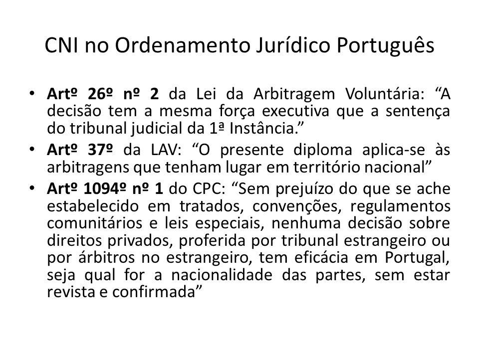CNI no Ordenamento Jurídico Português Artº 26º nº 2 da Lei da Arbitragem Voluntária: A decisão tem a mesma força executiva que a sentença do tribunal judicial da 1ª Instância.