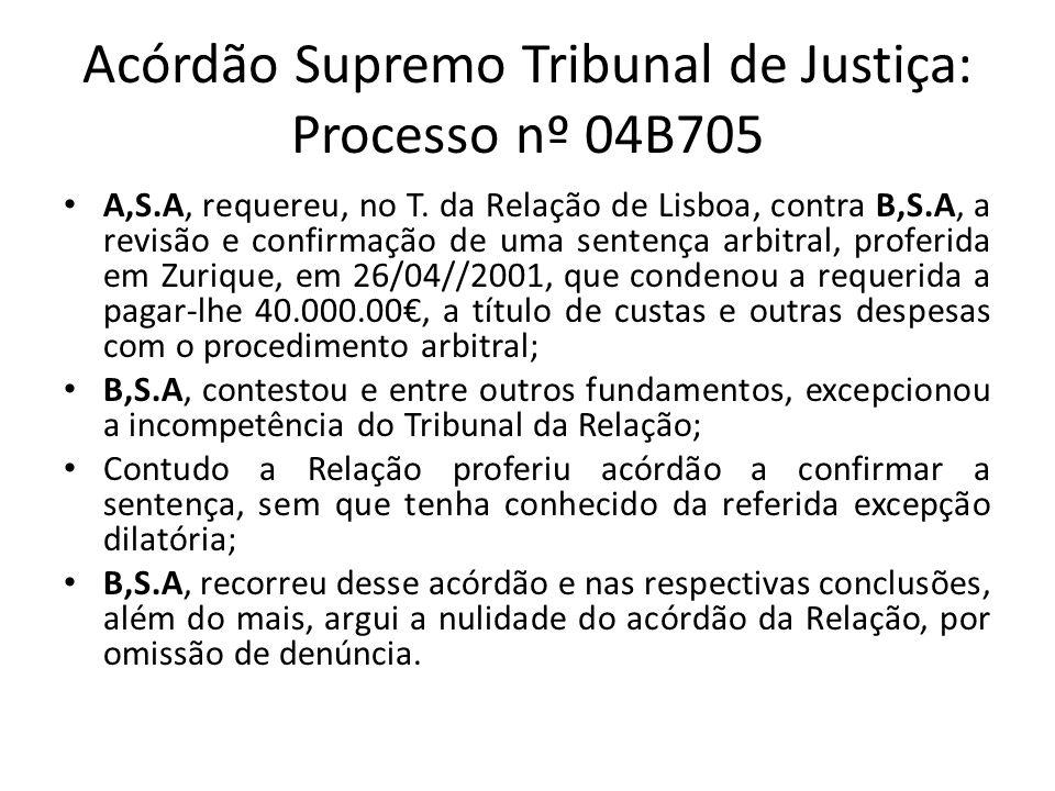 Acórdão Supremo Tribunal de Justiça: Processo nº 04B705 A,S.A, requereu, no T.