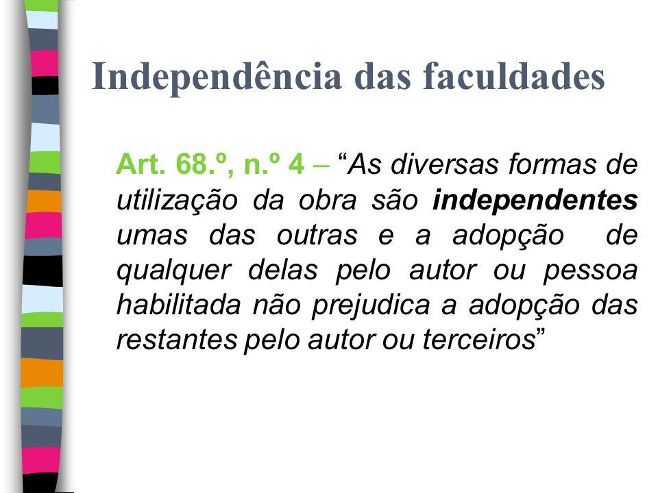 Indeterminação Artigo 68.º (1 e 2): - entre outros – não taxativo - modos de utilização actualmente conhecidos e os que de futuro o venham a ser TIPO