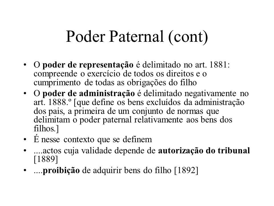 Poder Paternal (cont) O poder de representação é delimitado no art. 1881: compreende o exercício de todos os direitos e o cumprimento de todas as obri