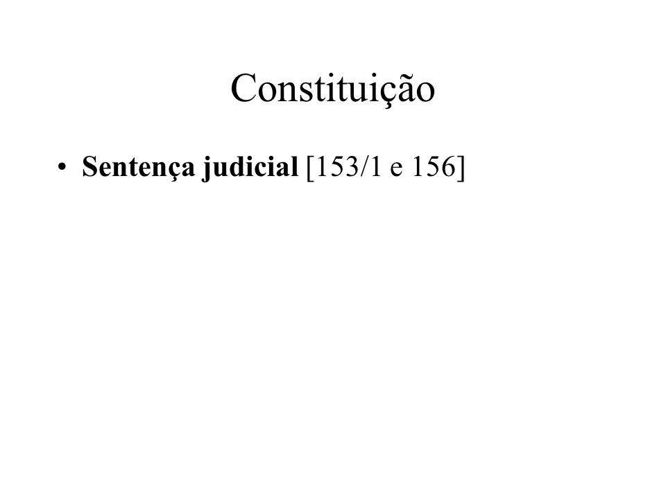 Constituição Sentença judicial [153/1 e 156]