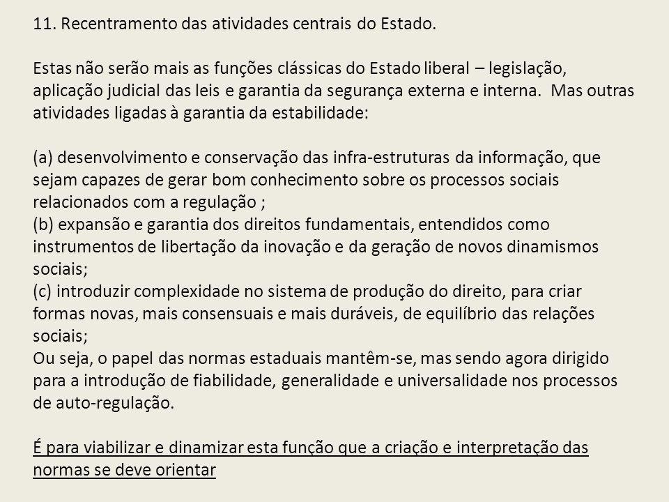 11. Recentramento das atividades centrais do Estado.