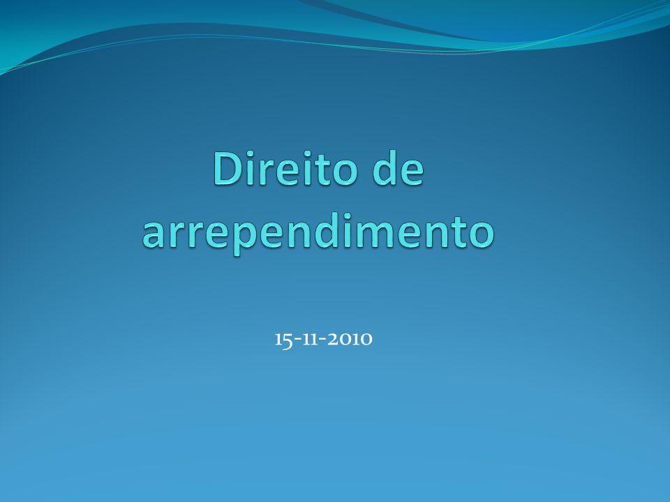 Estrutura Breve caracterização do direito de arrependimento Fundamentos Regime jurídico Natureza jurídica.
