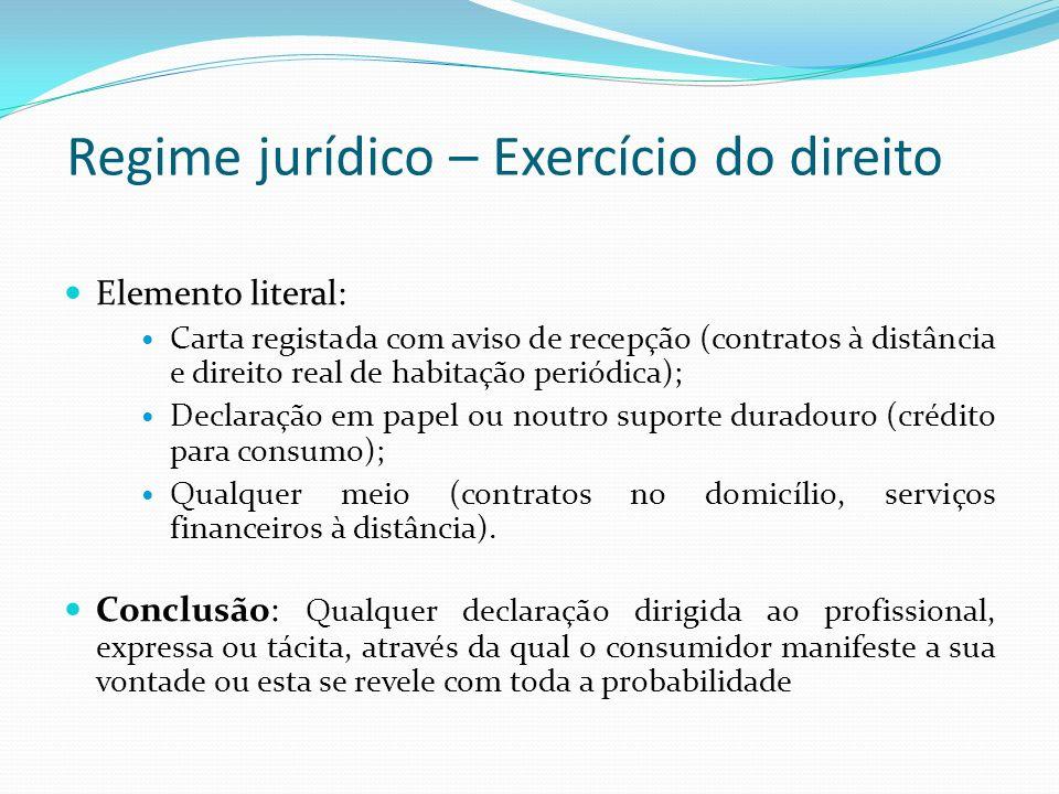 Regime jurídico – Exercício do direito Elemento literal: Carta registada com aviso de recepção (contratos à distância e direito real de habitação peri