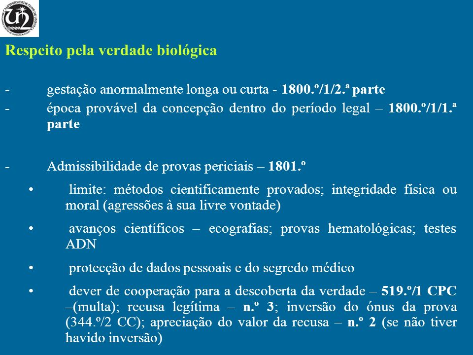 Respeito pela verdade biológica -gestação anormalmente longa ou curta - 1800.º/1/2.ª parte -época provável da concepção dentro do período legal – 1800